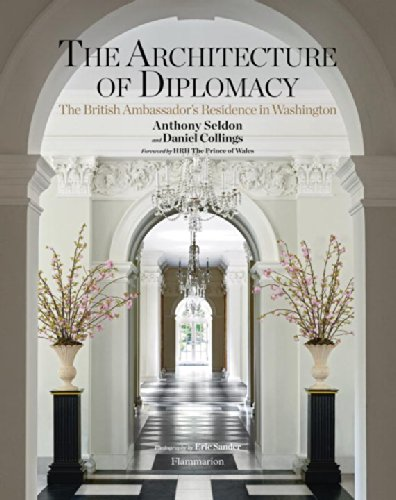 The Architecture of Diplomacy: The British Ambassador's