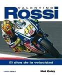 Valentino Rossi. El dios de la veloci...