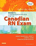 img - for Mosby's Comprehensive Review for the Canadian RN Exam, Revised, 1e by Janice Marshall-Henty RN BScN MEd (2013-04-22) book / textbook / text book