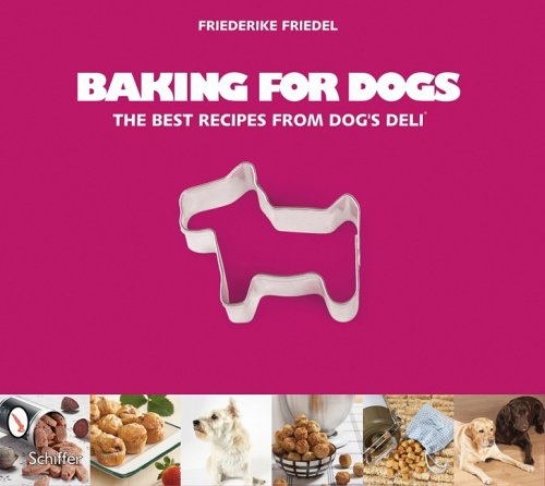 Baking for Dogs: The Best Recipes from Dog's Deli (Artisan Deli compare prices)