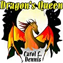 Dragon's Queen Audiobook by Carol L. Dennis Narrated by Tara Tyler