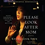 Please Look After Mom | Kyung-Sook Shin,Chi-Young Kim (translator)