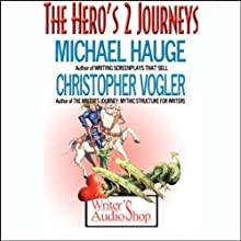 The Hero's 2 Journeys Speech by Michael Hauge, Christopher Vogler Narrated by Michael Hauge, Christopher Vogler