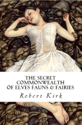 Secret Commonwealth Of Elves, Fauns And Fairies PDF