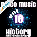 Disco Music History, Vol. 10 (From the Past Present and Future)