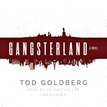 Gangsterland: A Novel (       UNABRIDGED) by Tod Goldberg Narrated by Johnny Heller