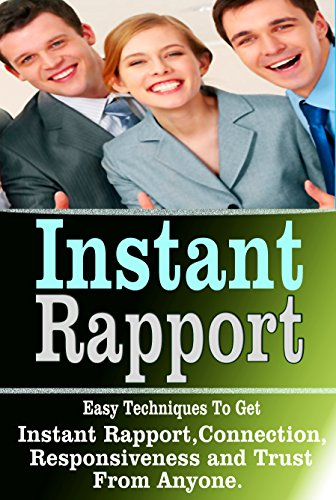 Sue Johnson - Instant Rapport: Easy Techniques To Get Instant Rapport,Connection,Responsiveness and Trust From Anyone (Instant Rapport, rapport, connection, responsiveness, trust, influence) (English Edition)