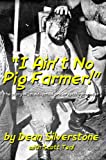 """""""I Ain't No Pig Farmer!"""""""