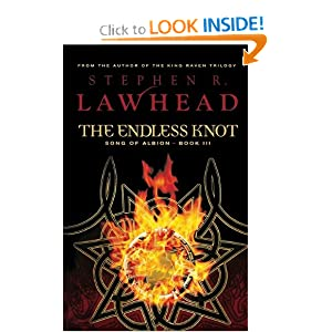 The Endless Knot (The Song of Albion Trilogy, Book 3) by Stephen R. Lawhead