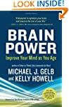 Brain Power: Improve Your Mind as You...