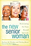 img - for The New Senior Woman: Reinventing the Years Beyond Mid-Life book / textbook / text book