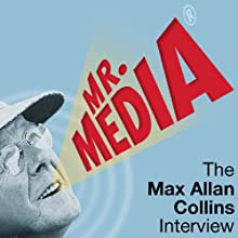 Mr. Media: The Max Alan Collins Interview  by Max Alan Collins Narrated by Bob Andelman