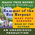 Magic Tree House, Book 31: Summer of the Sea Serpent (       UNABRIDGED) by Mary Pope Osborne Narrated by Mary Pope Osborne