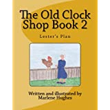 The Old Clock Shop Book 2 (Lester's Plan)