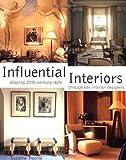 Influential Interiors : Shaping 20th-Century Style Through Key Interior Designers