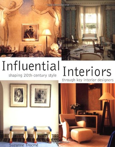 Influential Interiors : Shaping 20Th-Century Style Through Key Interior Designers front-936652