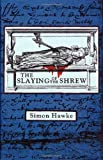 The Slaying of the Shrew (031287894X) by Hawke, Simon