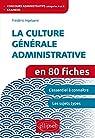 La Culture Générale Administrative en 80 Fiches par Ingalaere