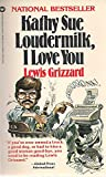 Kathy Sue Loudermilk, I Love You (0446324353) by Grizzard, Lewis
