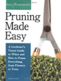 Pruning Made Easy: A gardener's visual guide to when and how to prune everything, from flowers to trees (Storey's Gardening Skills Illustrated) - 1580170064