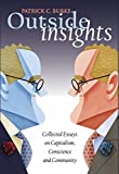 img - for Outside Insights: Collected Essays on Capitalism, Conscience and Community book / textbook / text book