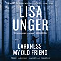 Darkness, My Old Friend: A Novel (       UNABRIDGED) by Lisa Unger Narrated by Nancy Linari