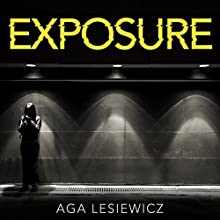 Exposure Audiobook by Aga Lesiewicz Narrated by Emma Sidi