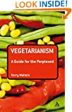 Vegetarianism: A Guide for the Perplexed (Guides for the Perplexed)