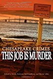 img - for Chesapeake Crimes: This Job Is Murder! book / textbook / text book