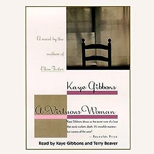 A Virtuous Woman | [Kaye Gibbons]