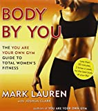 Body by You: The You Are Your Own Gym Guide to Total Women's Fitness