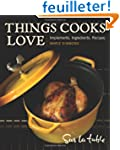 Things Cooks Love: Implements, Ingred...