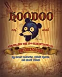 Hoodoo: Unraveling the 100-year-old Mystery of the Chicago Cubs (0982051204) by Deporter, Grant