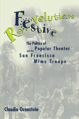 Festive Revolutions: The Politics of Popular Theater and the San Francisco Mime Troupe