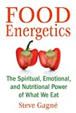 img - for Food Energetics: The Spiritual, Emotional, and Nutritional Power of What We Eat book / textbook / text book
