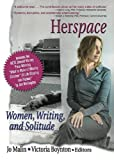 Herspace: Women, Writing, and Solitude (Haworth Innovations in Feminist Studies) 1st Edition by Garner, J Dianne; Boynton, Victoria; Malin, Jo published by Routledge Hardcover