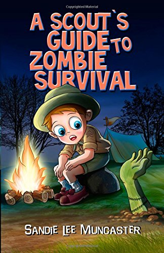 A Scout's Guide to Zombie Survival: Everything You Need to Know to Identify Zombies and Survive: Volume 3 (The Monsters and Zombies Almanac)