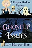 Ghostly Issues (A Harper Harlow Mystery) (Volume 2)