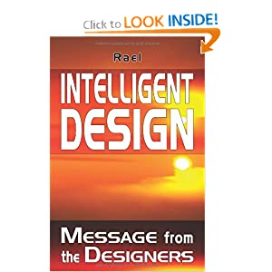 Intelligent Design: Message from the Designers Rael