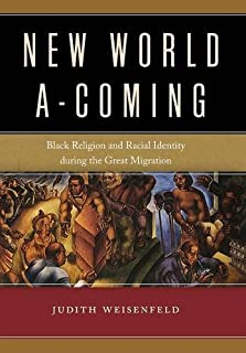 Book Cover: New World A-Coming: Black Religion and Racial Identity during the Great Migration