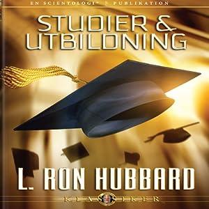 Studier & Utbiloning [Study & Education, Swedish Edition] | [L. Ron Hubbard]