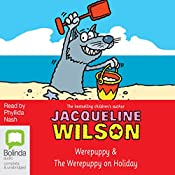 'The Werepuppy' and 'The Werepuppy on Holiday' | Jacqueline Wilson