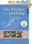 Die Fischerpr�fung: Das Standardwerk...