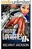TWISTED LOYALTIES (PART 2)