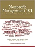 img - for Nonprofit Management 101( A Complete and Practical Guide for Leaders and Professionals)[NONPROFIT MGMT 101 NEW/E][Paperback] book / textbook / text book