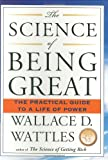 Cover of SCIENCE OF BEING GREAT by Wallace D. Wattles 1585426288