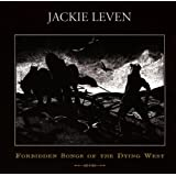 Forbidden Songs Of The Dying Westby Jackie Leven