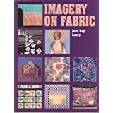 Imagery on Fabric ~ Jean Ray Laury