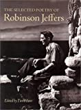 The Selected Poetry of Robinson Jeffers 1st (first) Edition by Jeffers, Robinson [2002]