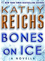 Bones on Ice: A Novella (Kindle Single)